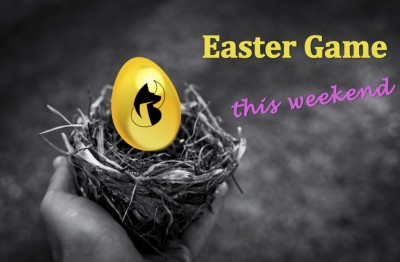 We organize an EASTER GAME this weekend